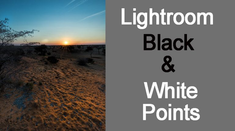 Lightroom Work Flow - Black and White Points